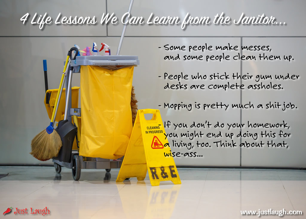 4 Life Lessons We Can Learn from the Janitor... » Just Laugh